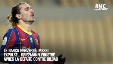 """Le Barça renversé, Messi expulsé : Griezmann """"triste et énervé"""" après la défaite contre Bilbao"""