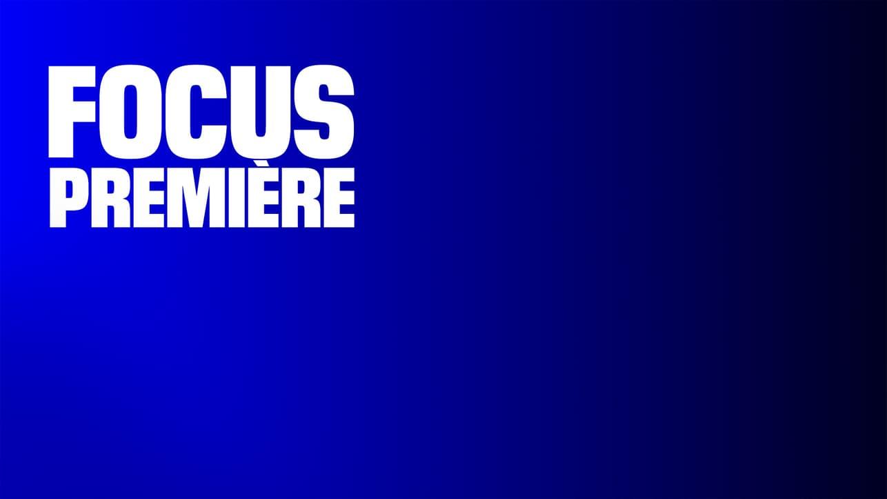 Focus première