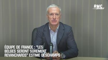 """Équipe de France : """"les Belges seront sûrement revanchards"""" estime Deschamps"""