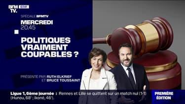 """""""Politiques, vraiment coupables ?"""", une émission à retrouver ce mercredi à 20h45 sur BFMTV"""