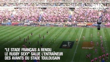 """""""Le Stade Français a rendu le rugby sexy"""" salue l'entraîneur des avants du Stade Toulousain"""