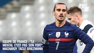 """Equipe de France : """"Le mental c'est pas son fort"""", MacHardy tacle Griezmann"""
