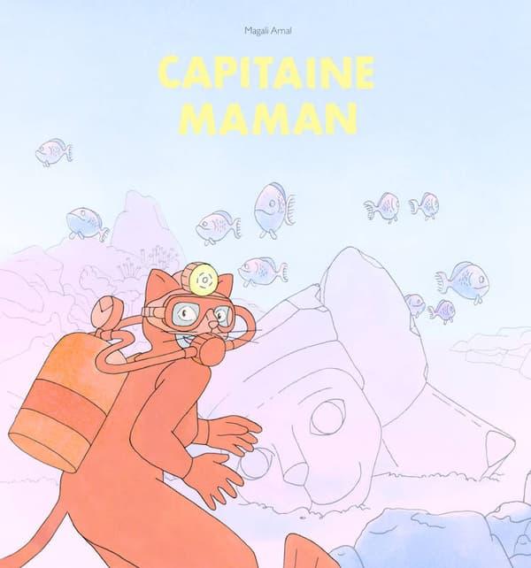 """""""Capitaine Maman"""""""