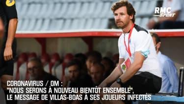 """Covid-19 / OM: """"Nous serons bientôt ensemble"""", le message de Villas-Boas à ses joueurs infectés"""