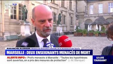 """Enseignants menacés à Marseille: Jean-Michel Blanquer indique que """"toutes les hypothèses sont ouvertes"""" à ce stade et annonce que """"des mesures de protection"""" ont été prises"""