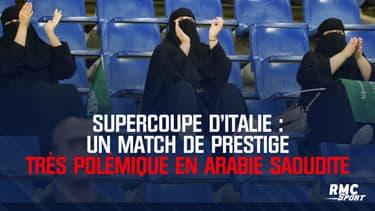 Supercoupe d'Italie : Un match de prestige très polémique en Arabie Saoudite