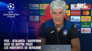 PSG - Atalanta : Gasperini veut se battre pour les habitants de Bergame