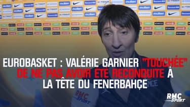 """Eurobasket : Valérie Garnier """"touchée"""" de ne pas avoir été reconduite à la tête du Fenerbahçe"""
