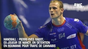 Handball: Pierre-Yves Ragot, ex-joueur de Nancy, en détention en Roumanie pour trafic de cannabis