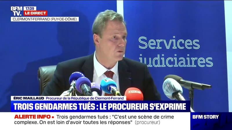 Trois gendarmes tués: selon le procureur de la République de Clermont-Ferrand,