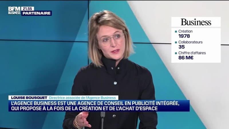 Louise Bousquet (Agence Business) : L'Agence Business est une agence de conseil en publicité intégrée qui propose à la fois de la création et de l'achat d'espace - 03/04