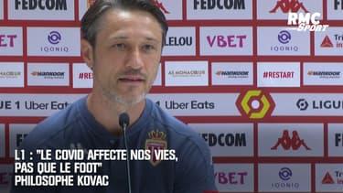 """L1 : """"Le covid affecte nos vies, pas que le foot"""" philosophe Kovac"""
