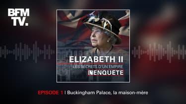"""""""Elizabeth II, les secrets d'un empire"""", un podcast BFMTV"""