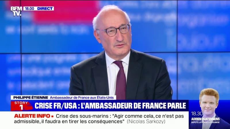 """Philippe Étienne, ambassadeur de France aux États-Unis: """"Ce n'est pas la rupture des relations"""""""
