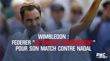 """Wimbledon : Federer """"se réjouit énormément"""" pour son match contre Nadal"""
