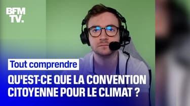 TOUT COMPRENDRE - Qu'est-ce que la Convention citoyenne pour le climat ?