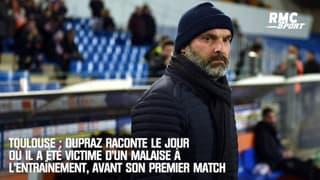 Toulouse : Dupraz raconte le jour où il a été victime d'un malaise avant son premier match