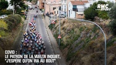 """Covid : Le patron de la Vuelta inquiet, """"j'espère qu'on ira au bout"""""""