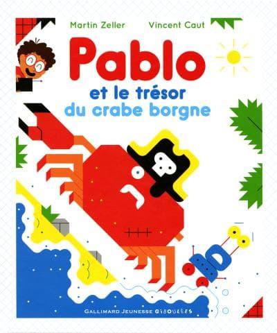 Pablo et le trésor du crabe borgnedeMartin Zeller et Vincent Caut
