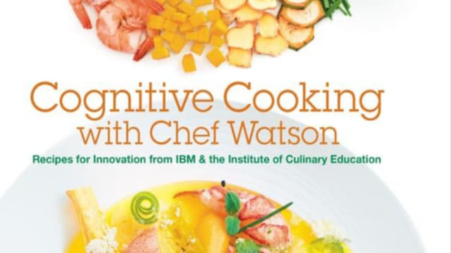 """Le supercalculateur d'IBM, Watson, a écrit un livre de cuisine: """"Cognitive Cooking whith Chef Watson"""". En Français: """"Cuisinez cognitif avec le chef Watson""""."""